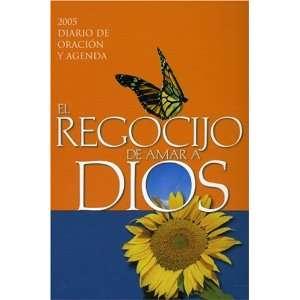 El Regocijo de Amar A Dios: 2005 Diario de Oracion y Agenda (Spanish