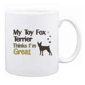 New  My Toy Fox Terrier , Thinks I Am Great  Mug Dog