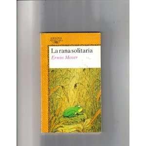 La Rana Solitaria (Spanish Edition) (9788420436951) Erwin