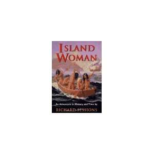 Island Woman: A Novel (9780965940207): Richard Sessions: Books