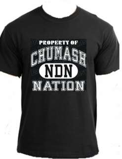 PROPERTY CHUMASH Native American Indian Nation t shirt