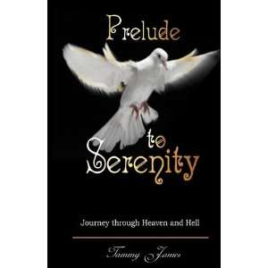 Prelude To Serenity (9781603831987): Tammy James: Books