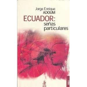 Ecuador Senas particulares  ensayo (Spanish Edition