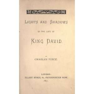 Lights And Shadows In The Life Of King David Charles Vince Books