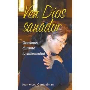 Ven Dios Sanador: Oraciones Dutante LA Enfermedad (Spanish