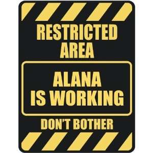 RESRICED AREA ALANA IS WORKING  PARKING SIGN Home