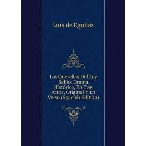 Las Querellas Del Rey Sabio: Drama Histórico, En Tres