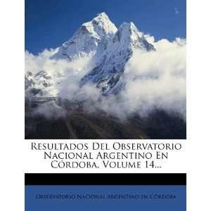 Resultados Del Observatorio Nacional Argentino En Córdoba