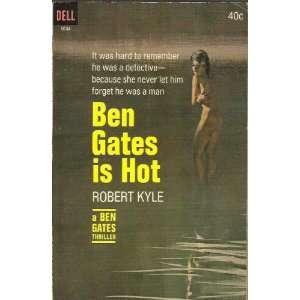 Ben Gates is hot Robert Kyle Books