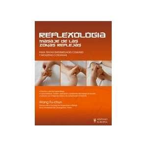 Reflexologia. Masaje de las zonas reflejas (Salud De Hoy