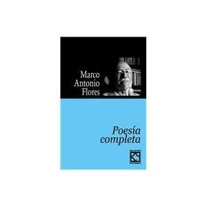 Poetry (Spanish Edition) (9789929552128): Marco Antonio Flores: Books