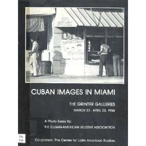 Cuban Images in Miami, A Photo Essay by The Cuban American