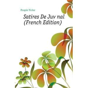 Satires De Juvénal (French Edition) Poupin Victor Books