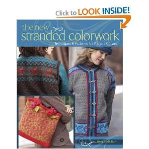 : The New Stranded Colorwork (9781596681118): Mary Scott Huff: Books