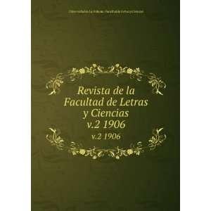 Revista de la Facultad de Letras y Ciencias. v.2 1906