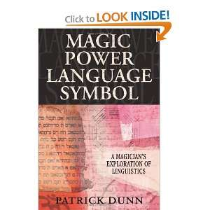 Magic, Power, Language, Symbol: A Magicians Exploration