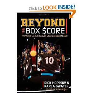 the $750 Billion Business of Sports: Rick Horrow, Karla Swatek: Books