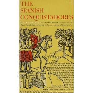 The Spanish conquistadores (Meridian books) F. A Kirkpatrick Books