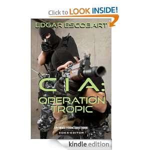 CIA: OPERATION TROPIC (Spy Novel (Young Adult Book)): EDGAR ESCOBART