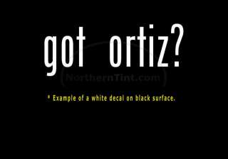 got ortiz? Funny wall art truck car decal sticker
