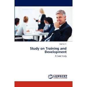 and Development: A Case Study (9783848423156): Karthik R.: Books