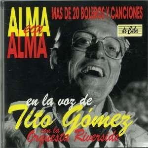 Alma Con Alma Tito Con La Orquesta Riverside Gomez Music