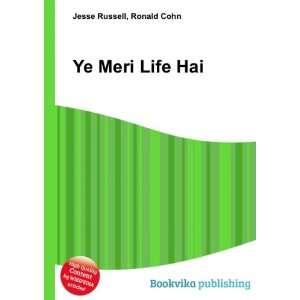 Ye Meri Life Hai: Ronald Cohn Jesse Russell: Books