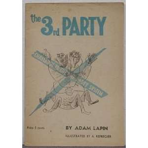 : The 3rd Party Challenge to the One Party System: Adam Lapin: Books