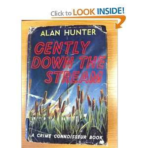 Gently down the stream Alan HUNTER Books