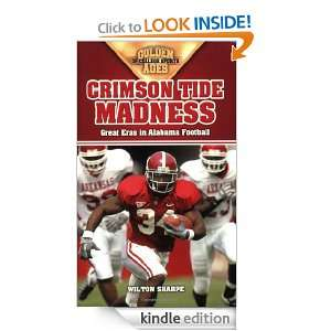 Crimson Tide Madness Great Eras in Alabama Football (Golden Ages of