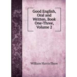 Good English, Oral and Written, Book One Three, Volume 2