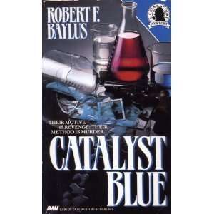 Catalyst Blue (Crime Court) (9780843950083): Robert F. Baylus: Books
