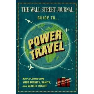 The Wall Street Journal Guide to Power Travel How to