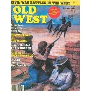 Old West Magazine Summer 1984 Gunfighters Old Mexico: Everything Else