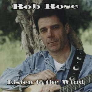 Listen to the Wind: Rob Rose: Music