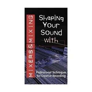 Shaping Sound With Mixers & Mixing [VHS] Movies & TV