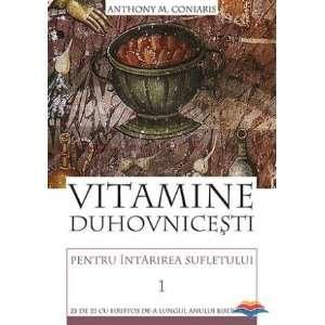 Vitamine duhovnicesti pentru intarirea sufletului. Zi de zi cu Hristos