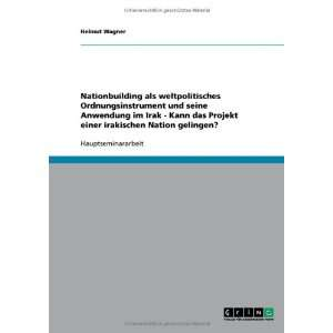 irakischen Nation gelingen? (German Edition) (9783638721769): Helmut