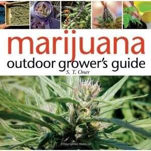 Marijuana Outdoor Growers Guide [Paperback]: S. T. Oner