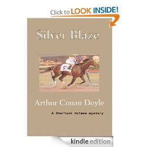 Start reading Silver Blaze on your Kindle in under a minute . Dont