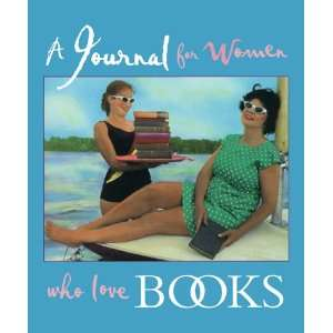 A Journal for Women Who Love Books (9781573245135) Books