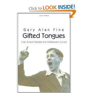 Gifted Tongues High School Debate and Adolescent Culture (Princeton