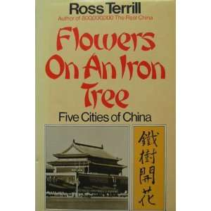 On an Iron Tree Five Cities Of (9780316537629) Ross Terrill Books