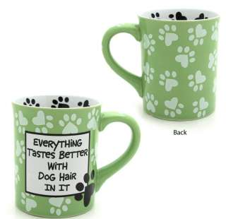 Our Name is Mud Everything Better Dog Hair Mug Coffee