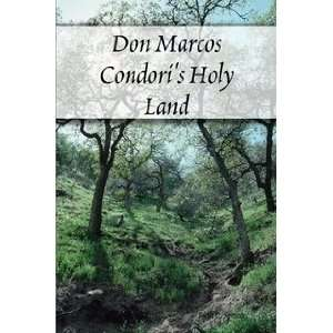 Don Marcos Condoris Holy Land (9781430307242): Brent D