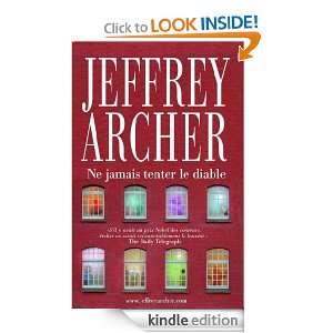 Ne jamais tenter le diable (French Edition) Jeffrey ARCHER, Marianne