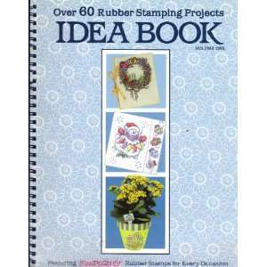 Over 60 Rubber Stamping Projects Idea Book (Volume One