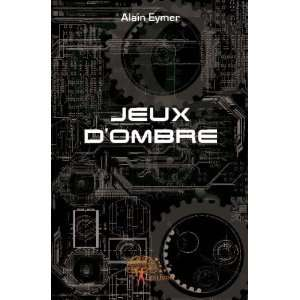 Jeux dOmbre (French Edition) (9782812103704) Books