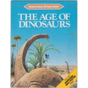 AGE OF DINOSAURS (Random House All About Books) (9780394889757) All