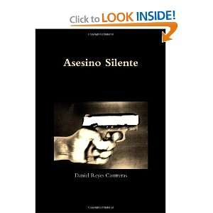 Asesino Silente (Spanish Edition): Daniel Reyes Contreras